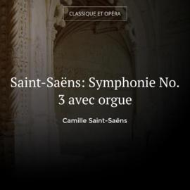 Saint-Saëns: Symphonie No. 3 avec orgue