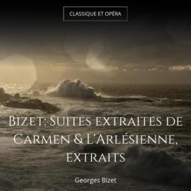 Bizet: Suites extraites de Carmen & L'Arlésienne, extraits