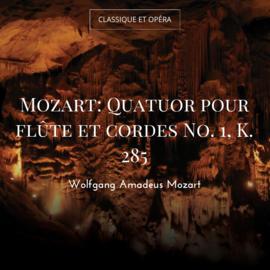 Mozart: Quatuor pour flûte et cordes No. 1, K. 285