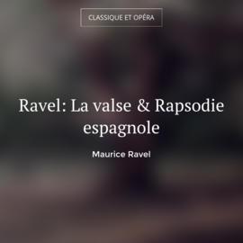 Ravel: La valse & Rapsodie espagnole
