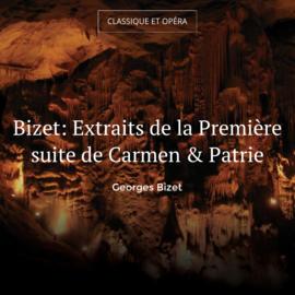 Bizet: Extraits de la Première suite de Carmen & Patrie
