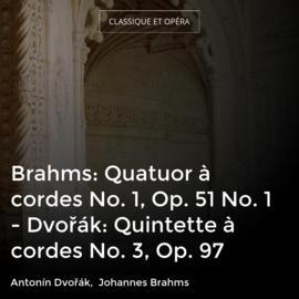 Brahms: Quatuor à cordes No. 1, Op. 51 No. 1 - Dvořák: Quintette à cordes No. 3, Op. 97