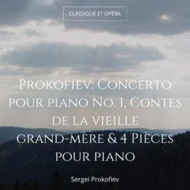 Prokofiev: Concerto pour piano No. 1, Contes de la vieille grand-mère & 4 Pièces pour piano