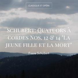 """Schubert: Quatuors à cordes Nos. 12 & 14 """"La jeune fille et la mort"""""""