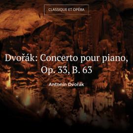 Dvořák: Concerto pour piano, Op. 33, B. 63