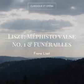 Liszt: Méphisto valse No. 1 & Funérailles