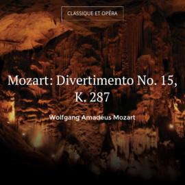 Mozart: Divertimento No. 15, K. 287