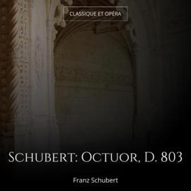 Schubert: Octuor, D. 803