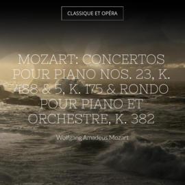 Mozart: Concertos pour piano Nos. 23, K. 488 & 5, K. 175 & Rondo pour piano et orchestre, K. 382