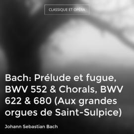 Bach: Prélude et fugue, BWV 552 & Chorals, BWV 622 & 680 (Aux grandes orgues de Saint-Sulpice)