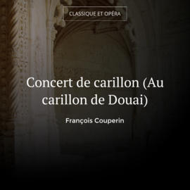 Concert de carillon (Au carillon de Douai)