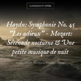 """Haydn: Symphonie No. 45 """"Les adieux"""" - Mozart: Sérénade nocturne & Une petite musique de nuit"""