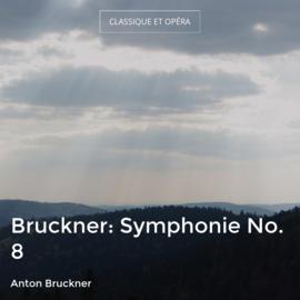 Bruckner: Symphonie No. 8