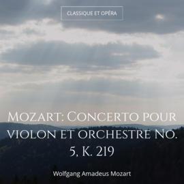 Mozart: Concerto pour violon et orchestre No. 5, K. 219