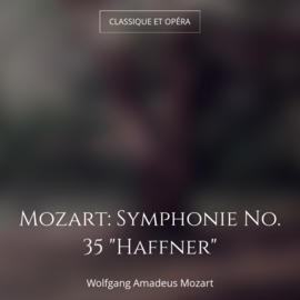 """Mozart: Symphonie No. 35 """"Haffner"""""""