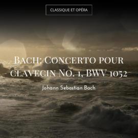 Bach: Concerto pour clavecin No. 1, BWV 1052