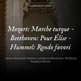 Mozart: Marche turque - Beethoven: Pour Élise - Hummel: Rondo favori