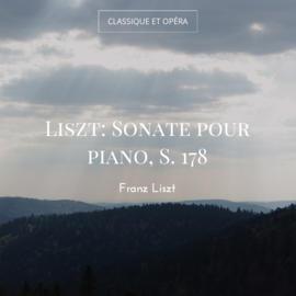 Liszt: Sonate pour piano, S. 178