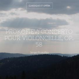 Prokofiev: Concerto pour violoncelle, Op. 58