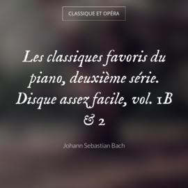 Les classiques favoris du piano, deuxième série. Disque assez facile, vol. 1B & 2
