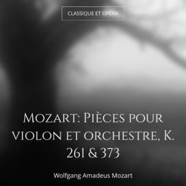 Mozart: Pièces pour violon et orchestre, K. 261 & 373