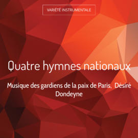 Quatre hymnes nationaux