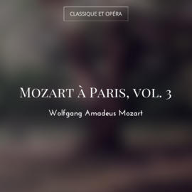 Mozart à Paris, vol. 3