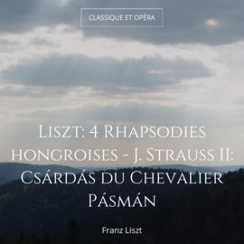 Liszt: 4 Rhapsodies hongroises - J. Strauss II: Csárdás du Chevalier Pásmán