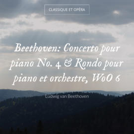Beethoven: Concerto pour piano No. 4 & Rondo pour piano et orchestre, WoO 6