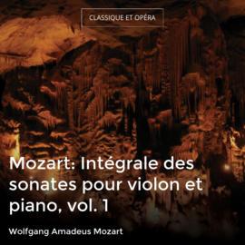 Mozart: Intégrale des sonates pour violon et piano, vol. 1