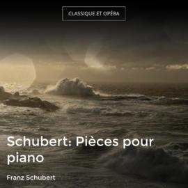 Schubert: Pièces pour piano