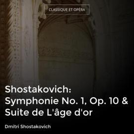 Shostakovich: Symphonie No. 1, Op. 10 & Suite de L'âge d'or