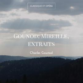 Gounod: Mireille, extraits