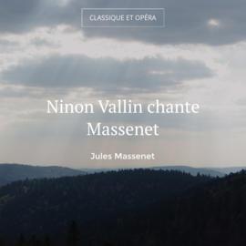 Ninon Vallin chante Massenet