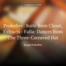 Prokofiev: Suite from Chout, Extracts - Falla: Dances from The Three-Cornered Hat