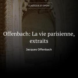 Offenbach: La vie parisienne, extraits