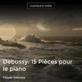Debussy: 15 Pièces pour le piano