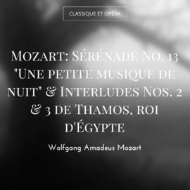 "Mozart: Sérénade No. 13 ""Une petite musique de nuit"" & Interludes Nos. 2 & 3 de Thamos, roi d'Égypte"