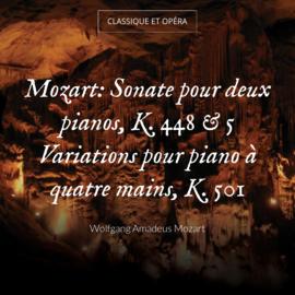 Mozart: Sonate pour deux pianos, K. 448 & 5 Variations pour piano à quatre mains, K. 501