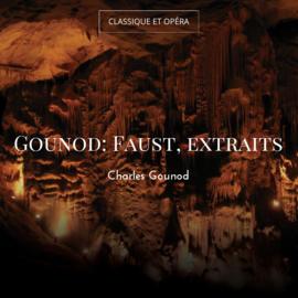 Gounod: Faust, extraits