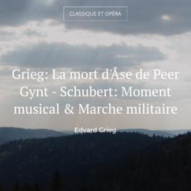 Grieg: La mort d'Åse de Peer Gynt - Schubert: Moment musical & Marche militaire