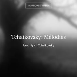 Tchaikovsky: Mélodies