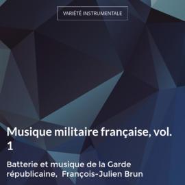 Musique militaire française, vol. 1