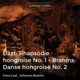 Liszt: Rhapsodie hongroise No. 1 - Brahms: Danse hongroise No. 2