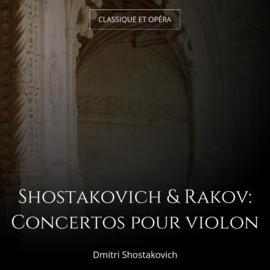 Shostakovich & Rakov: Concertos pour violon