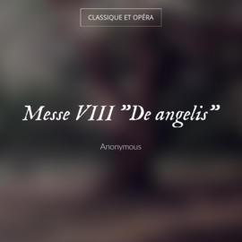 """Messe VIII """"De angelis"""""""