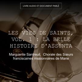 Les vies de saints, vol. 1 : La belle histoire d'Assunta