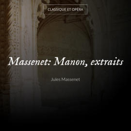 Massenet: Manon, extraits