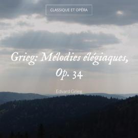 Grieg: Mélodies élégiaques, Op. 34