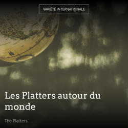 Les Platters autour du monde